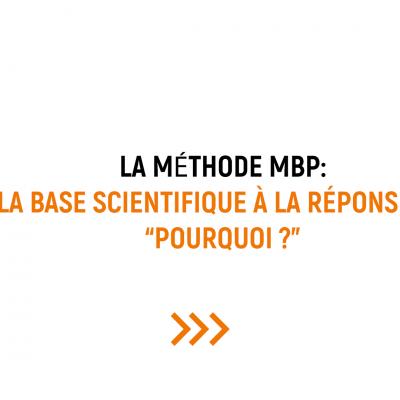 """Le """"Pourquoi"""" de la Méthode MBP"""