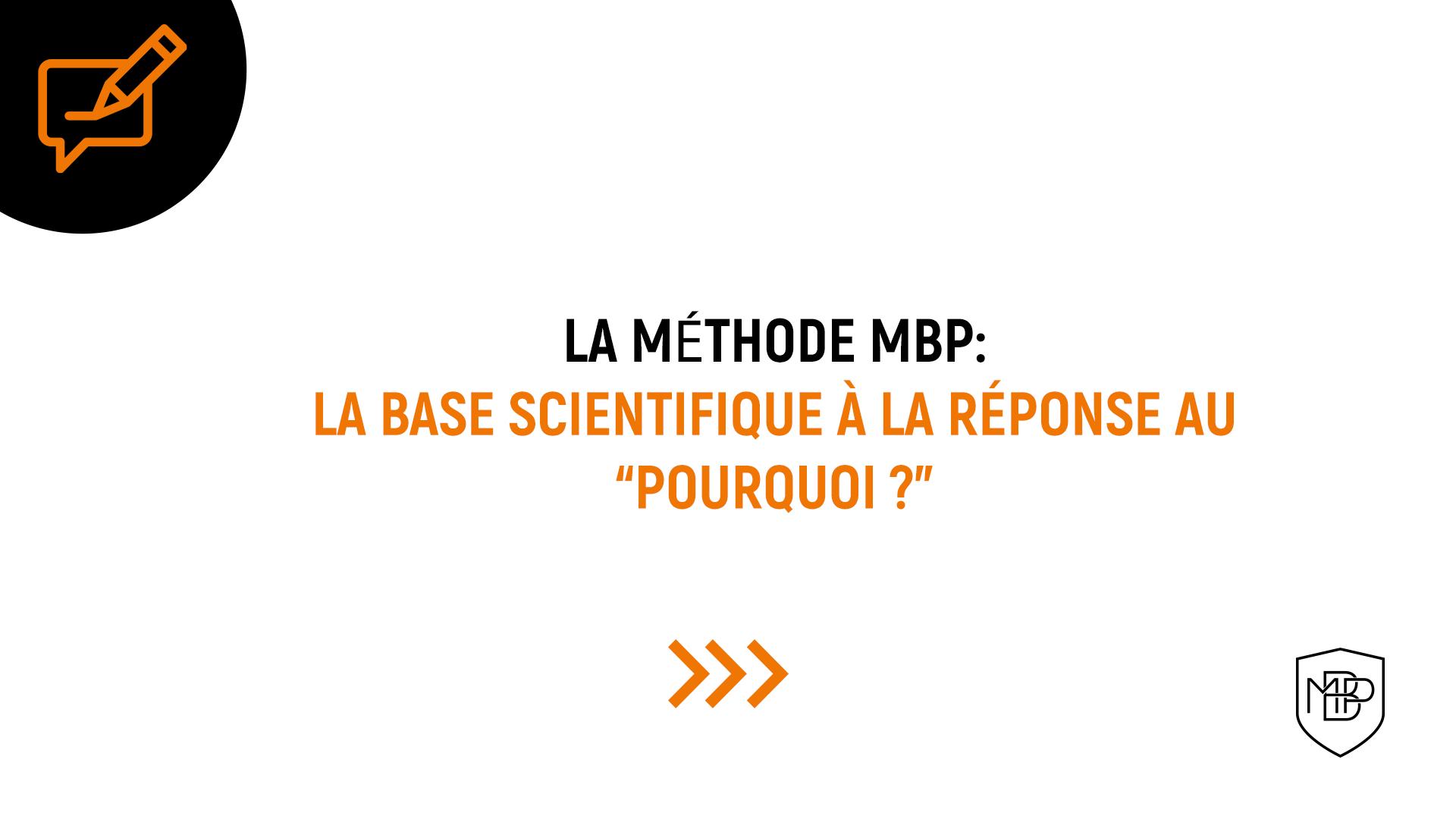 """You are currently viewing Le """"Pourquoi"""" de la Méthode MBP"""