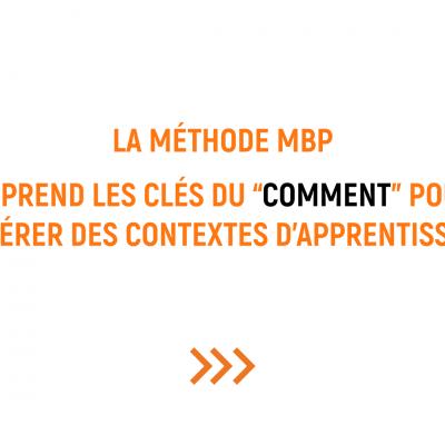 Le 'Comment' de la Méthode MBP
