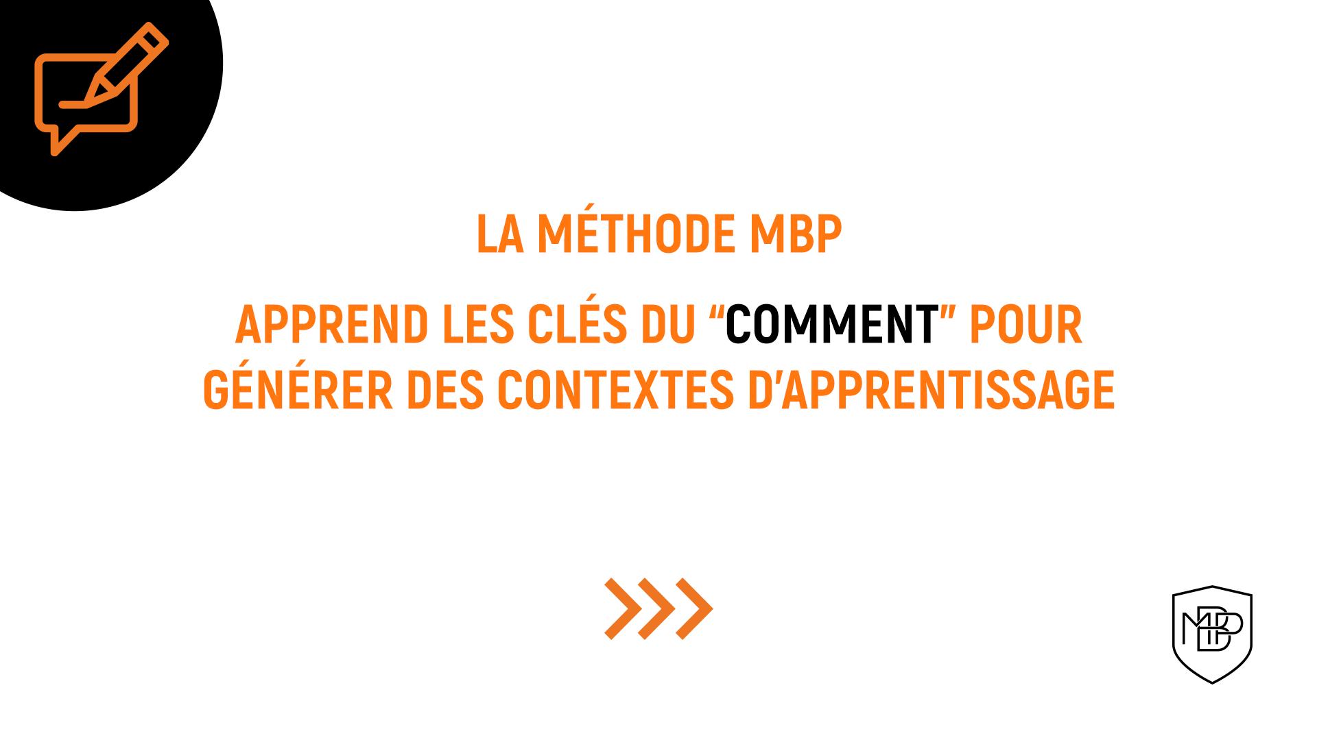 You are currently viewing Le 'Comment' de la Méthode MBP